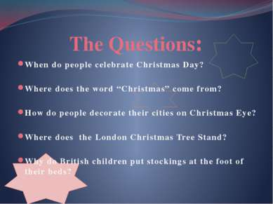 "The Questions: When do people celebrate Christmas Day? Where does the word ""C..."