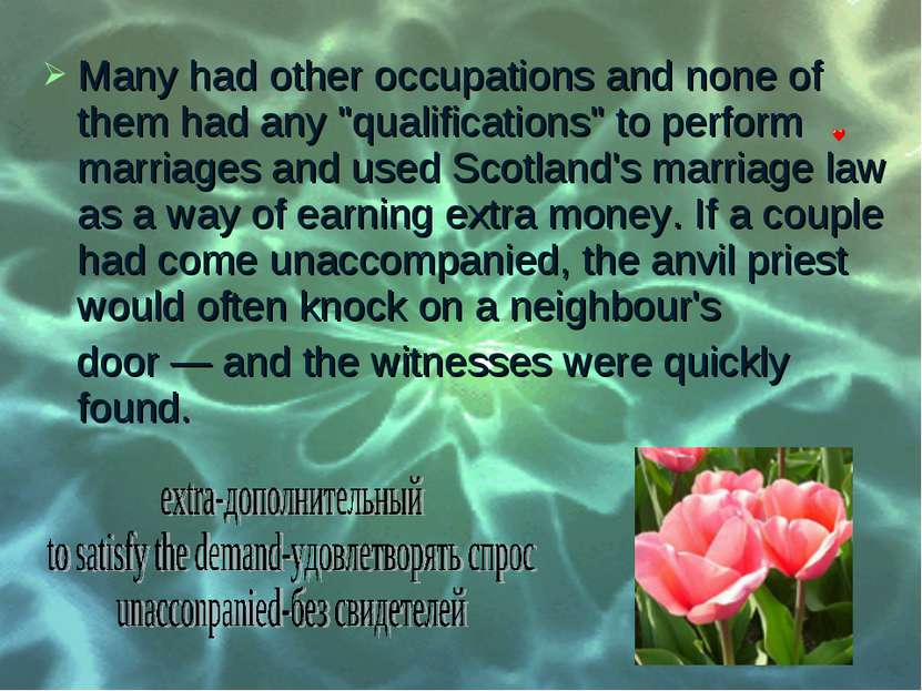 "Many had other occupations and none of them had any ""qualifications"" to perfo..."