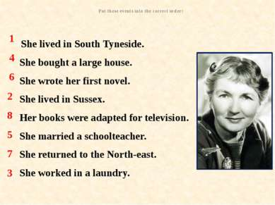 She lived in South Tyneside. She bought a large house. She wrote her first no...
