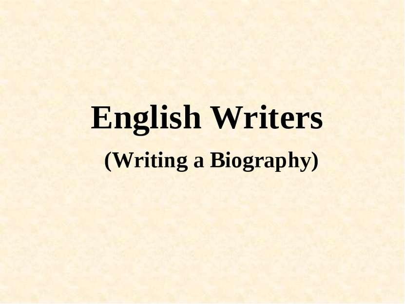 English Writers (Writing a Biography)