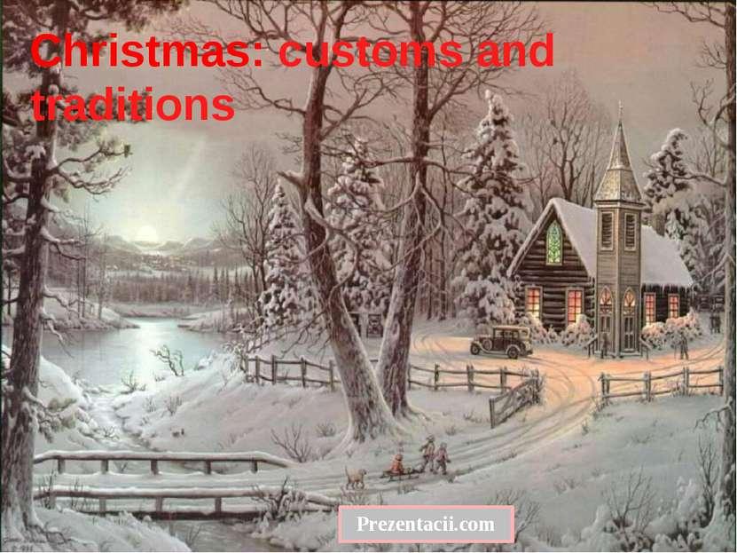 Christmas: customs and traditions Prezentacii.com