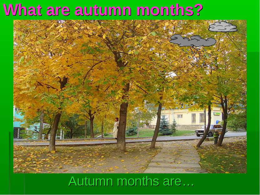 What are autumn months? Autumn months are…