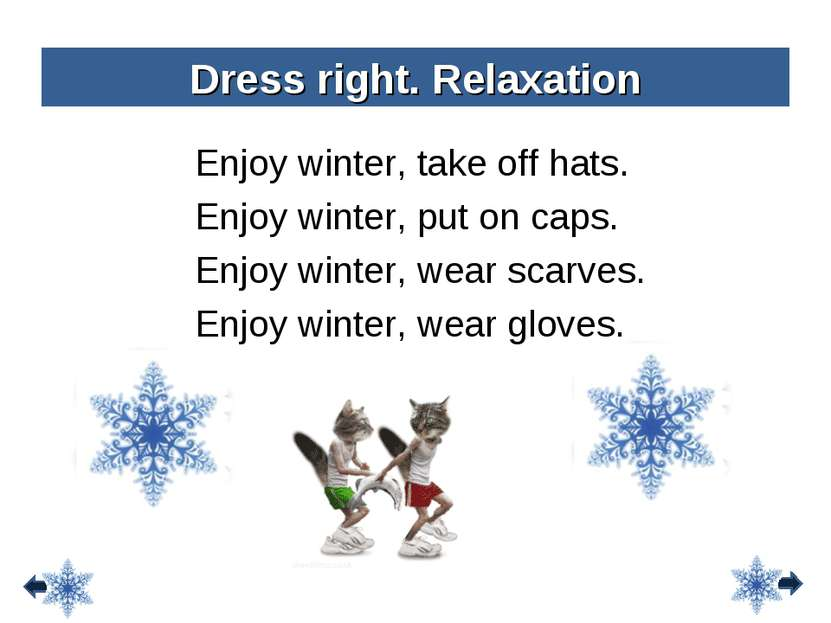 Enjoy winter, take off hats. Enjoy winter, put on caps. Enjoy winter, wear sc...