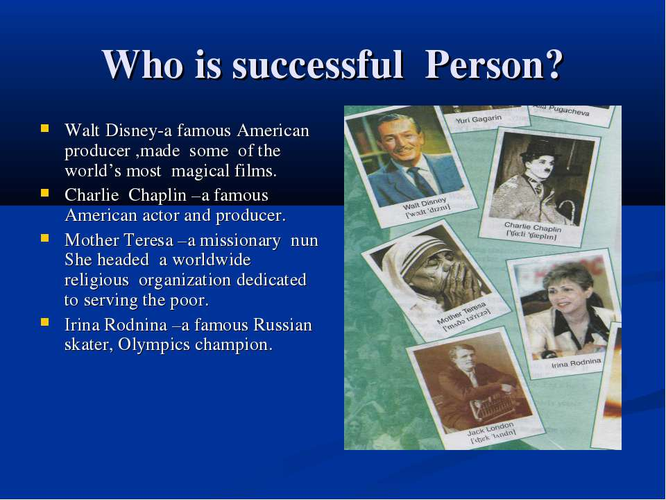 Who is successful Person? Walt Disney-a famous American producer ,made some o...