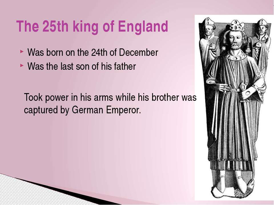 The 25th king of England Was born on the 24th of December Was the last son of...