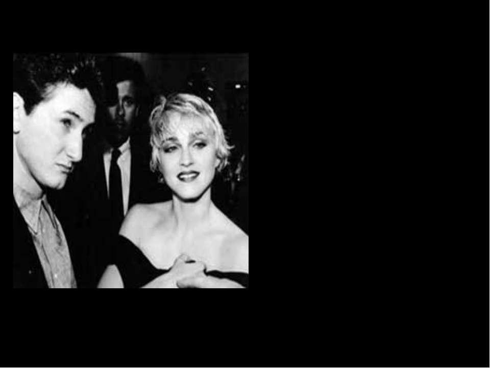 Первый брак Мадонны с актером Шоном Пенном продлился четыре года. Они познако...