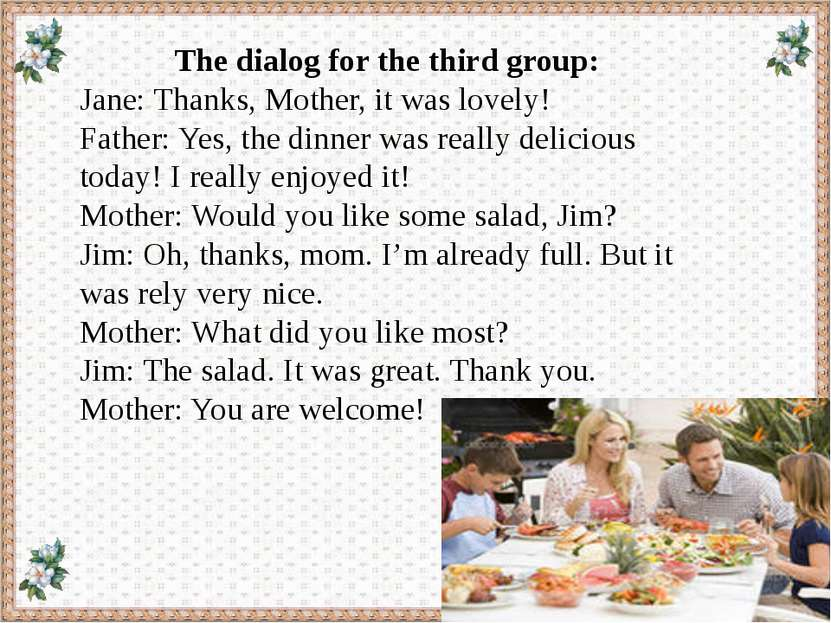 The dialog for the third group: Jane: Thanks, Mother, it was lovely! Father: ...