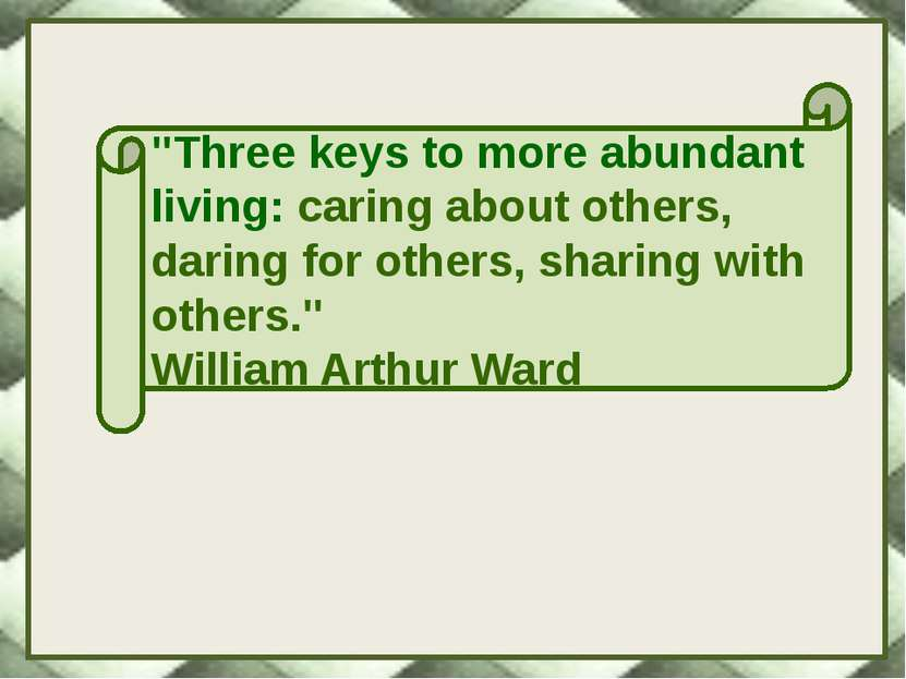 """Three keys to more abundant living: caring about others, daring for others, ..."