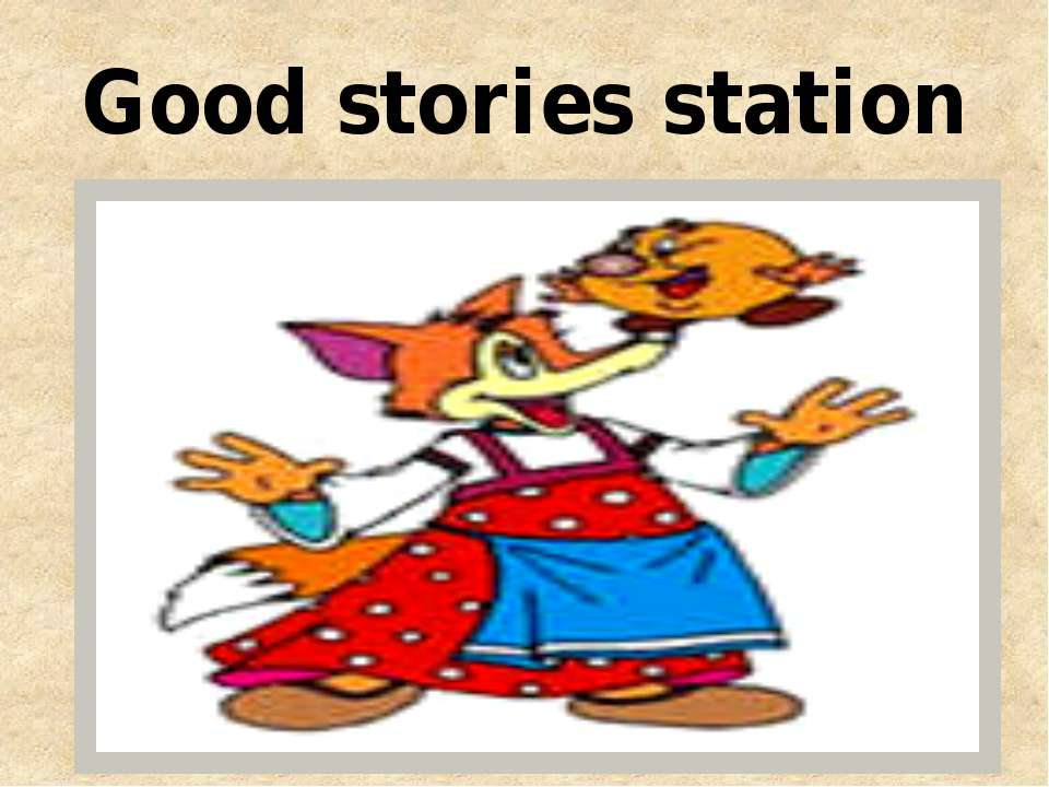 Good stories station