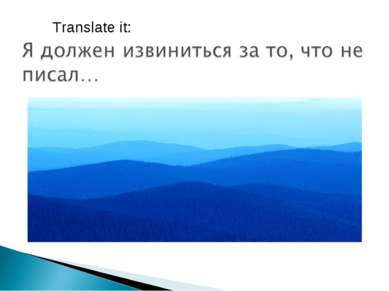 I must apologize for not writing … Translate it: