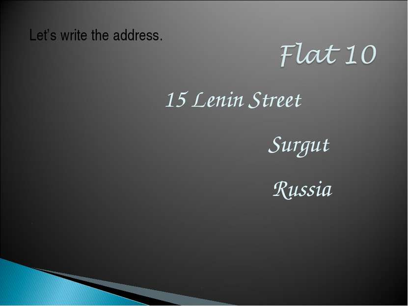 15 Lenin Street Surgut Russia Let's write the address.