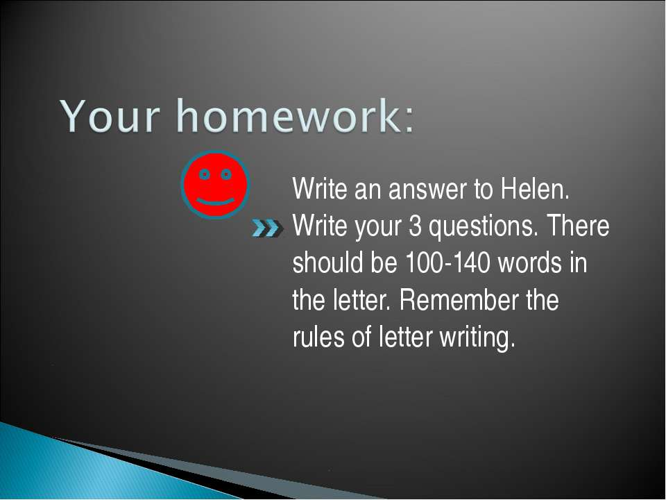 Write an answer to Helen. Write your 3 questions. There should be 100-140 wor...