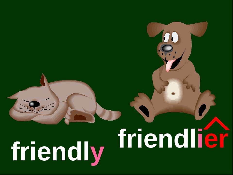 friendly friendlier