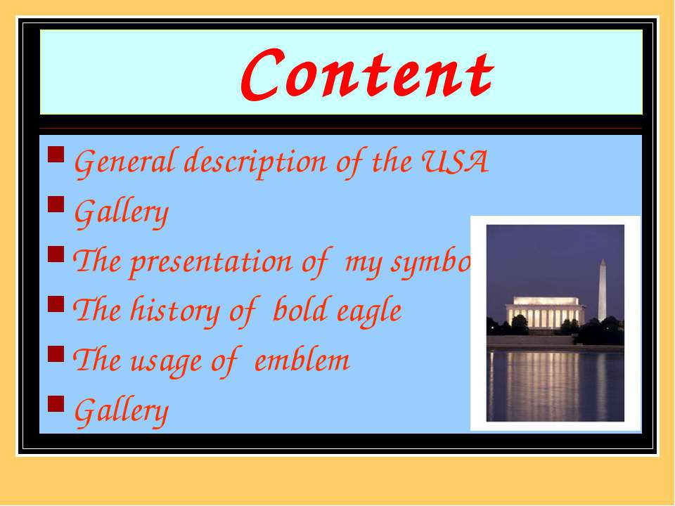 Content General description of the USA Gallery The presentation of my symbol ...