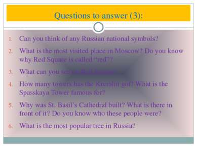 Can you think of any Russian national symbols? What is the most visited place...