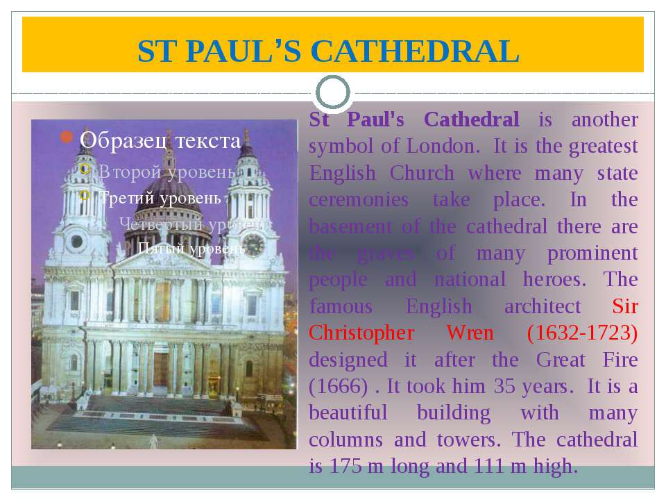 ST PAUL'S CATHEDRAL St Paul's Cathedral is another symbol of London. It is th...