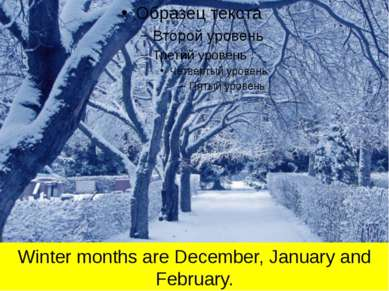 Winter months are December, January and February.