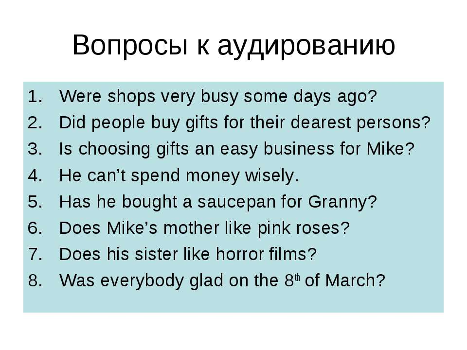 Вопросы к аудированию Were shops very busy some days ago? Did people buy gift...