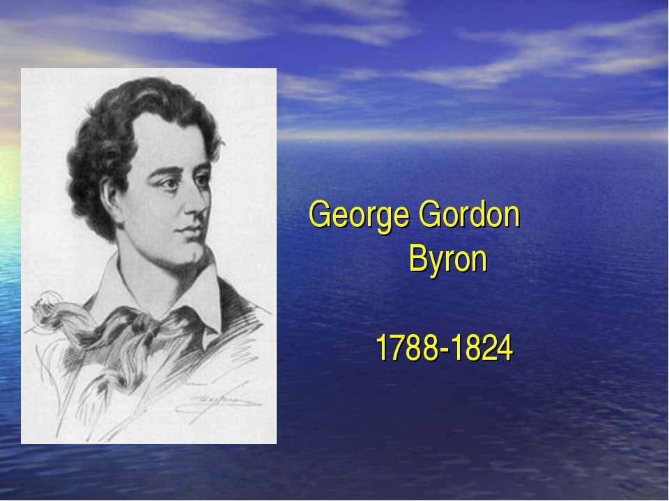 George Gordon Byron 1788-1824