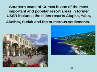 Southern coast of Crimea is one of the most important and popular resort area...