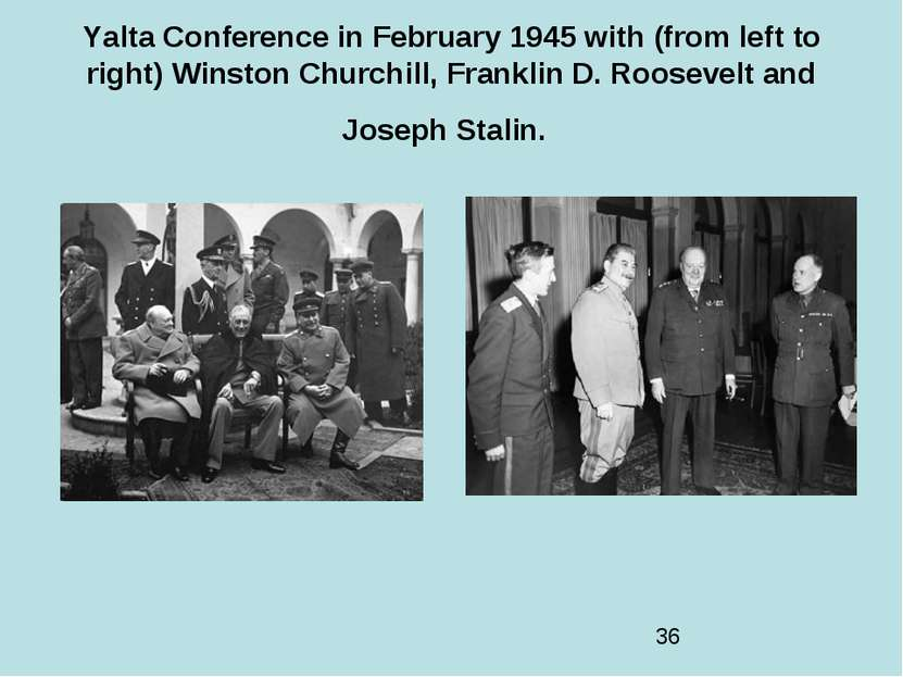 Yalta Conference in February 1945 with (from left to right) Winston Churchill...