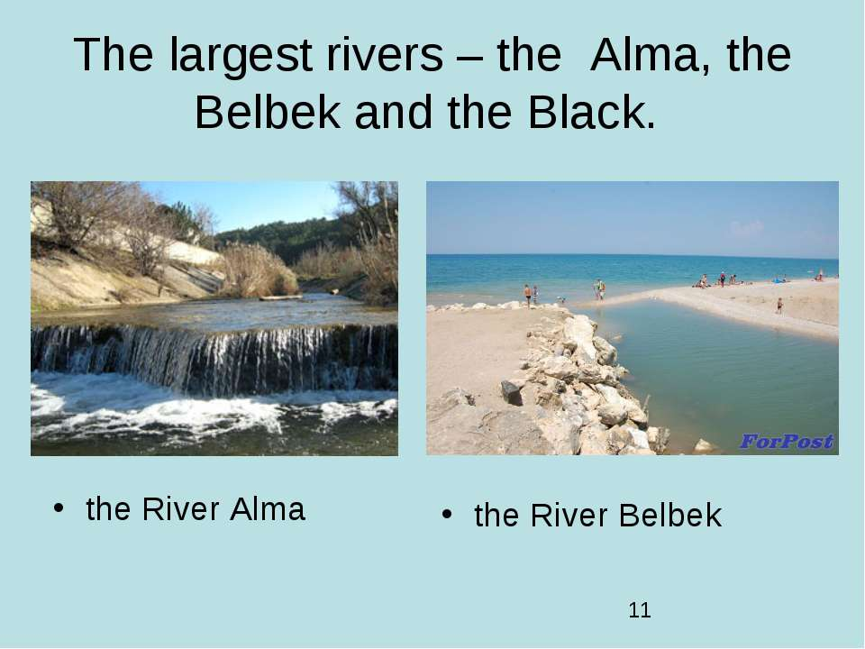 The largest rivers – the Alma, the Belbek and the Black. the River Alma the R...