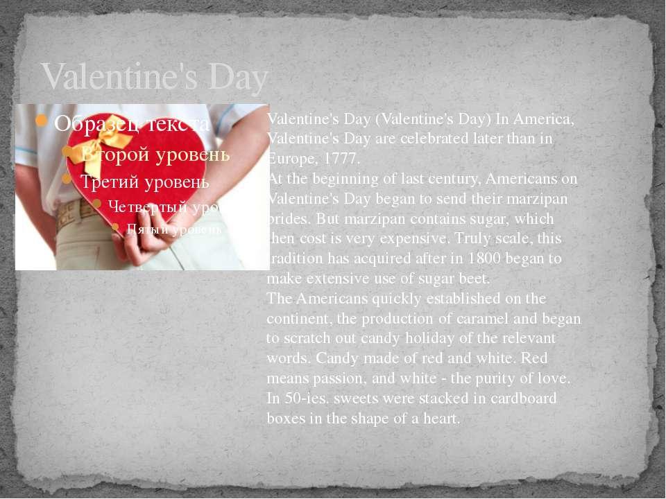 Valentine's Day Valentine's Day (Valentine's Day) In America, Valentine's Day...