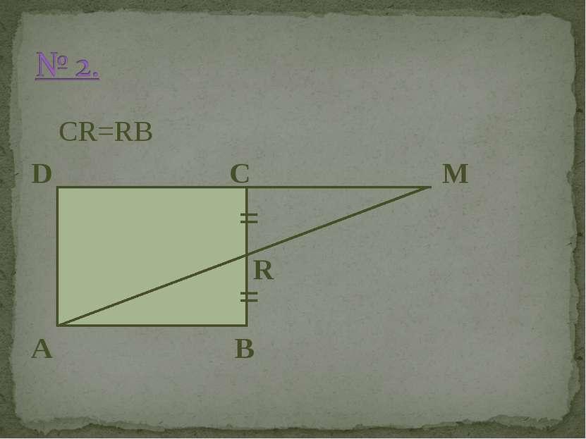 CR=RB D C M R A B = =