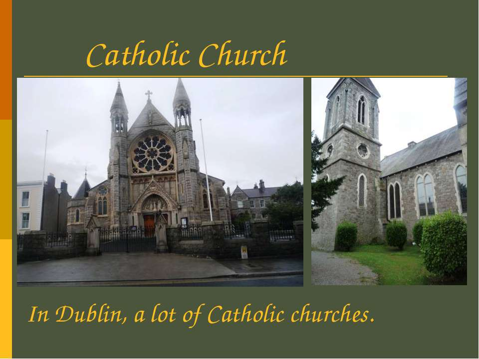 Catholic Church In Dublin, a lot of Catholic churches.