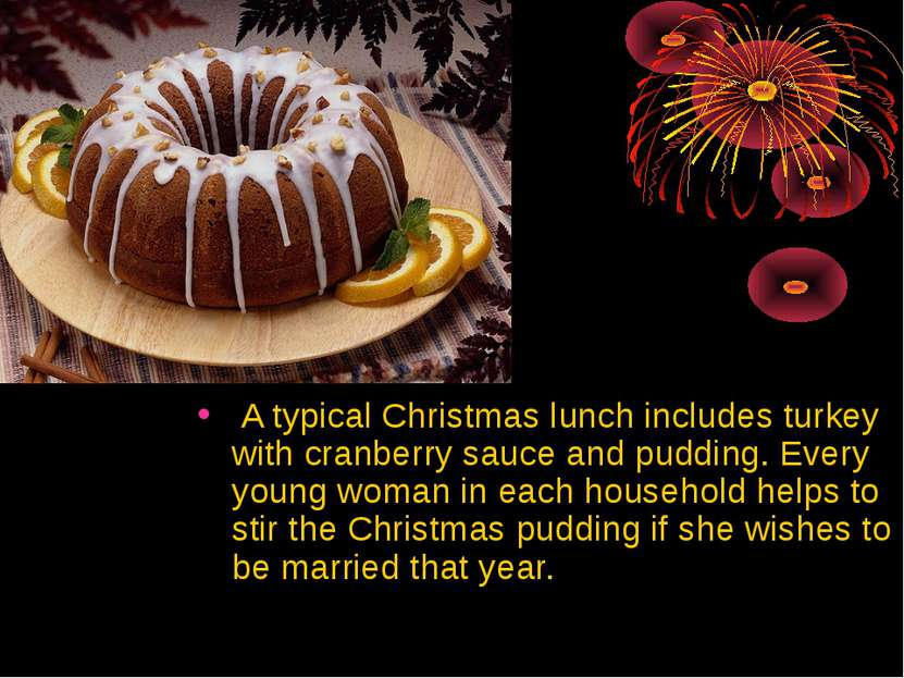 A typical Christmas lunch includes turkey with cranberry sauce and pudding. E...