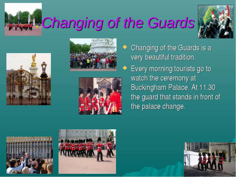 Changing of the Guards Changing of the Guards is a very beautiful tradition. ...
