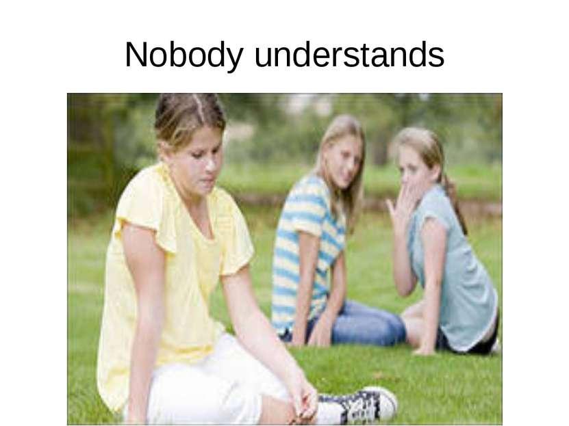 Nobody understands