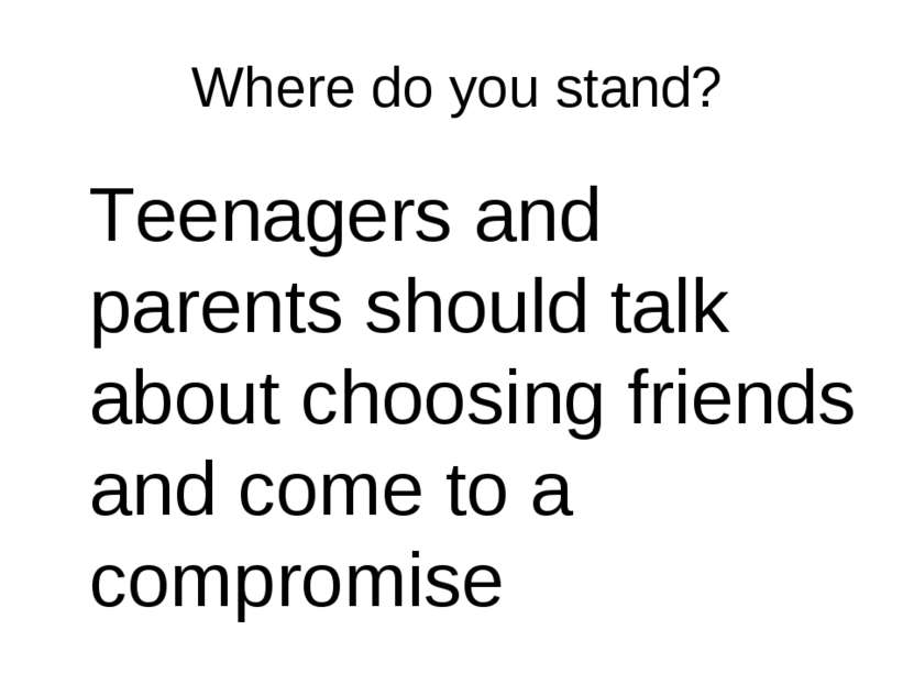Where do you stand? Teenagers and parents should talk about choosing friends ...