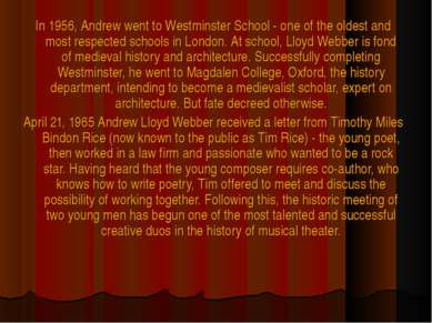 In 1956, Andrew went to Westminster School - one of the oldest and most respe...