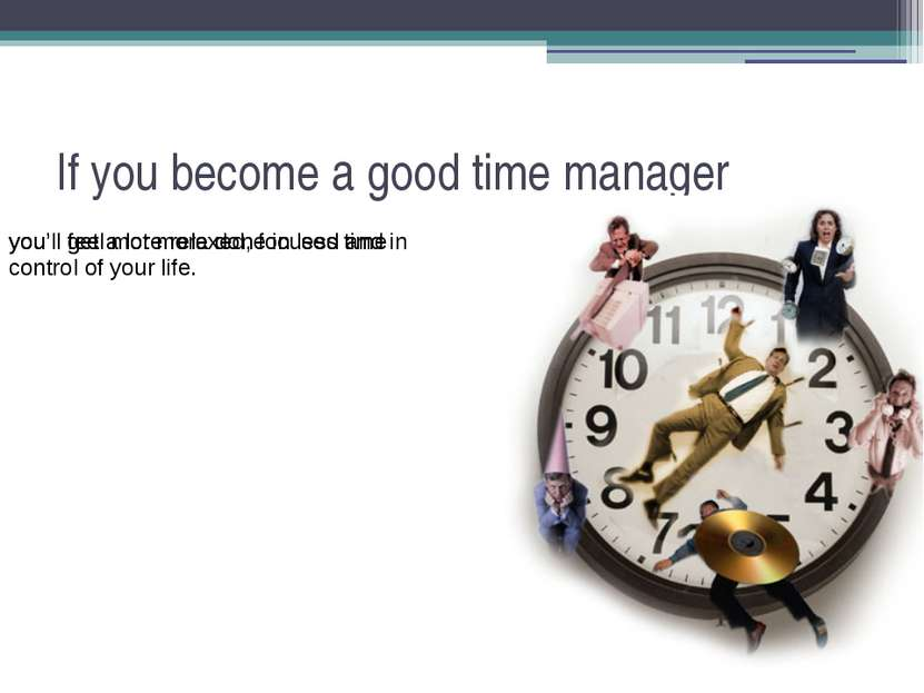 If you become a good time manager