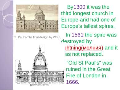 By1300 it was the third longest church in Europe and had one of Europe's tall...