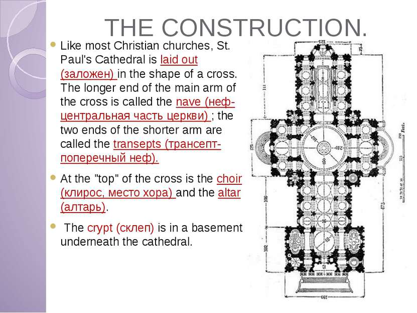 THE CONSTRUCTION. Like most Christian churches, St. Paul's Cathedral is laid ...