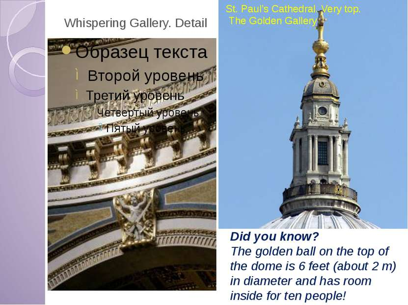 Whispering Gallery. Detail Did you know? The golden ball on the top of the do...