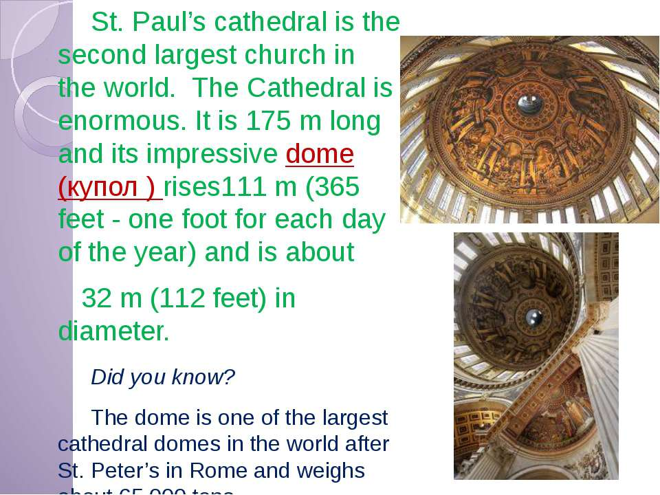 St. Paul's cathedral is the second largest church in the world. The Cathedral...