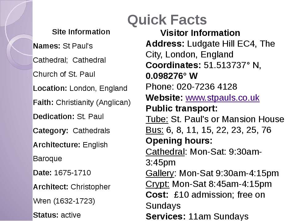 Quick Facts Site Information Names: St Paul's Cathedral; Cathedral Church of ...