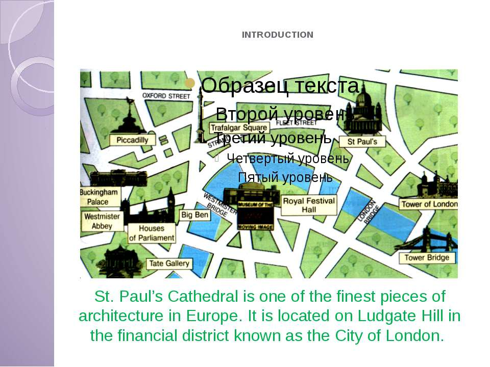 INTRODUCTION St. Paul's Cathedral is one of the finest pieces of architecture...