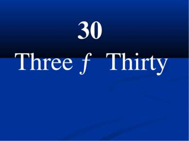 30 Three → Thirty