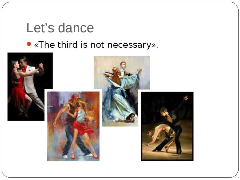 Let's dance «The third is not necessary».