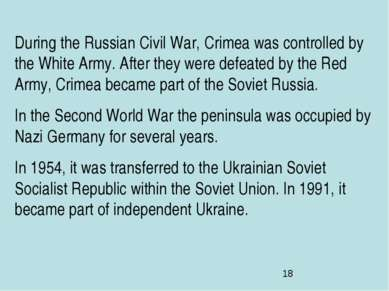 During the Russian Civil War, Crimea was controlled by the White Army. After ...