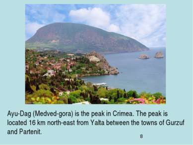 Ayu-Dag (Medved-gora) is the peak in Crimea. The peak is located 16 km north-...