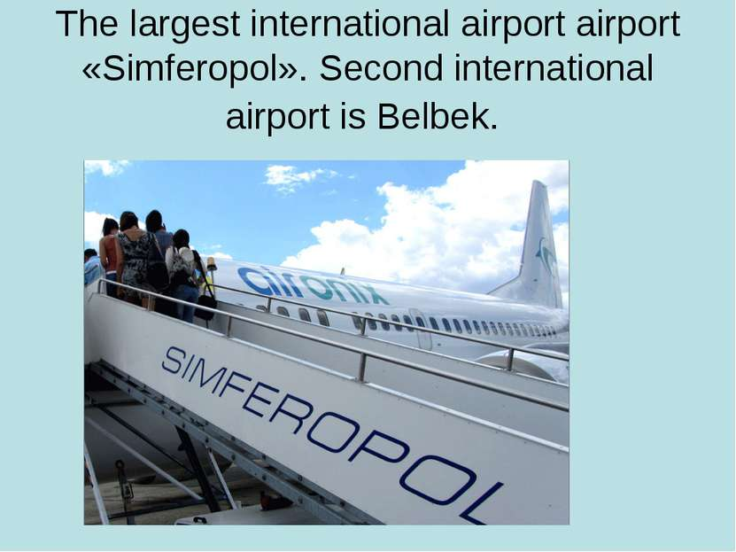 The largest international airport airport «Simferopol». Second international ...