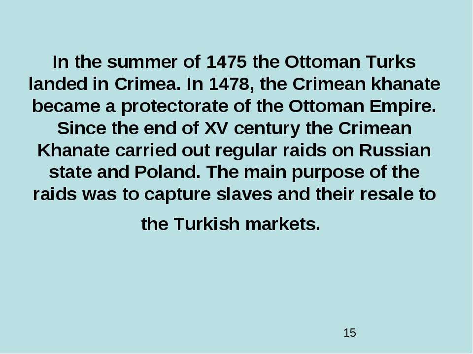 In the summer of 1475 the Ottoman Turks landed in Crimea. In 1478, the Crimea...
