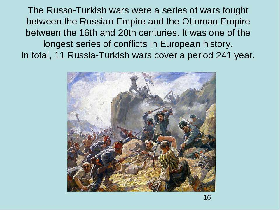 The Russo-Turkish wars were a series of wars fought between the Russian Empir...