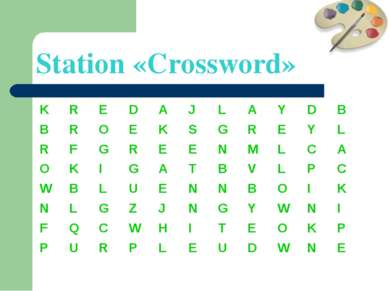 Station «Crossword» K R E D A J L A Y D B B R O E K S G R E Y L R F G R E E N...