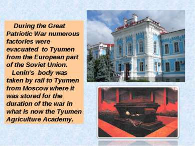 During the Great Patriotic War numerous factories were evacuated to Tyumen fr...